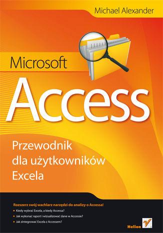Okładka książki/ebooka Microsoft Access. Przewodnik dla użytkowników Excela