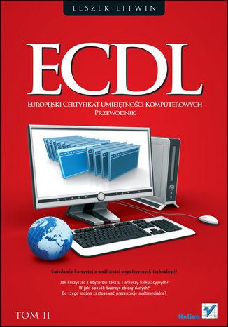 Okładka książki/ebooka ECDL. Europejski Certyfikat Umiejętności Komputerowych. Przewodnik. Tom II