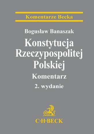 Okładka książki/ebooka Konstytucja Rzeczypospolitej Polskiej. Komentarz