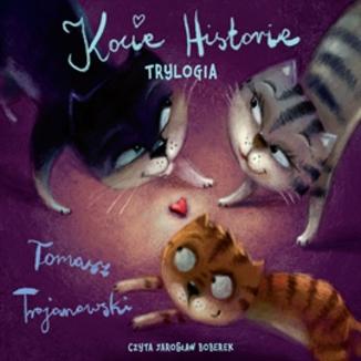 Okładka książki Kocie historie. Trylogia