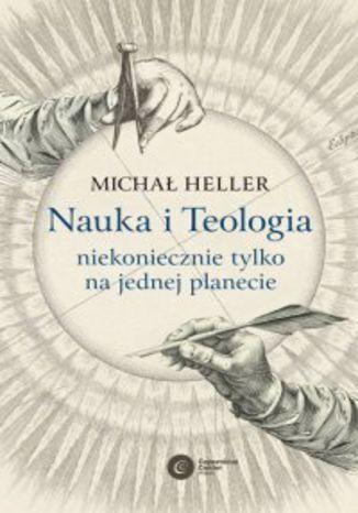 Okładka książki/ebooka Nauka i Teologia - niekoniecznie tylko na jednej planecie