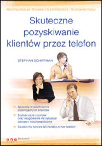 Okładka książki/ebooka Skuteczne pozyskiwanie klientów przez telefon