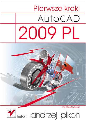 Okładka książki/ebooka AutoCAD 2009 PL. Pierwsze kroki