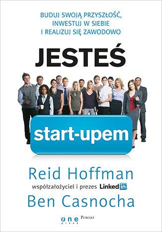 Okładka książki/ebooka Jesteś start-upem. Buduj swoją przyszłość, inwestuj w siebie i realizuj się zawodowo