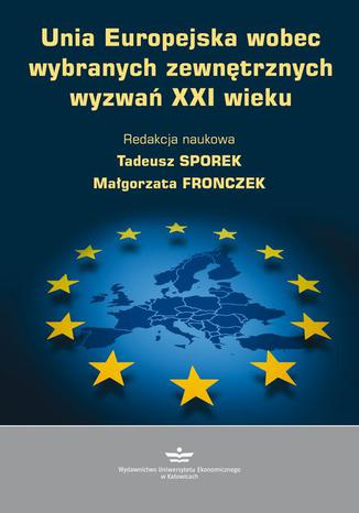 Okładka książki/ebooka Unia Europejska wobec wybranych zewnętrznych wyzwań XXI wieku