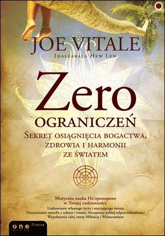 Okładka książki/ebooka Zero ograniczeń. Sekret osiągnięcia bogactwa, zdrowia i harmonii ze światem