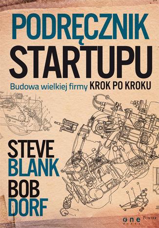 Okładka książki/ebooka Podręcznik startupu. Budowa wielkiej firmy krok po kroku