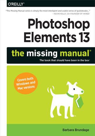 Okładka książki/ebooka Photoshop Elements 13: The Missing Manual