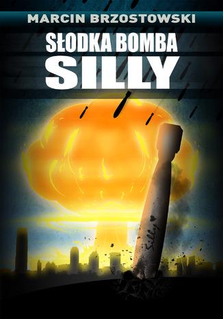 Okładka książki/ebooka Słodka bomba Silly