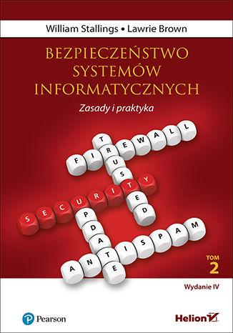Okładka książki/ebooka Bezpieczeństwo systemów informatycznych. Zasady i praktyka. Wydanie IV. Tom 2
