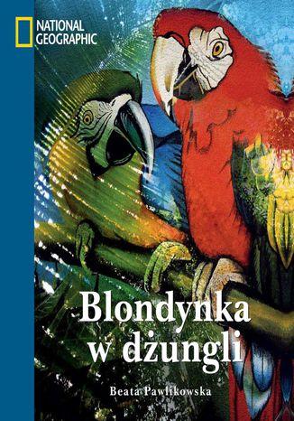 Okładka książki/ebooka Blondynka w dżungli