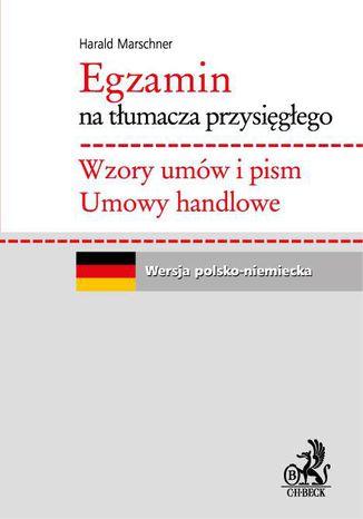 Okładka książki/ebooka Egzamin na tłumacza przysięgłego. Wzory umów i pism. Umowy handlowe