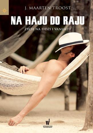 Okładka książki/ebooka Na haju do raju. Życie na Fidżi i Vanuatu