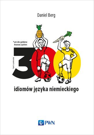 Okładka książki/ebooka 300 idiomów języka niemieckiego