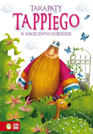 Okładka książki/ebooka Tappi - Tarapaty Tappiego w magicznym ogrodzie