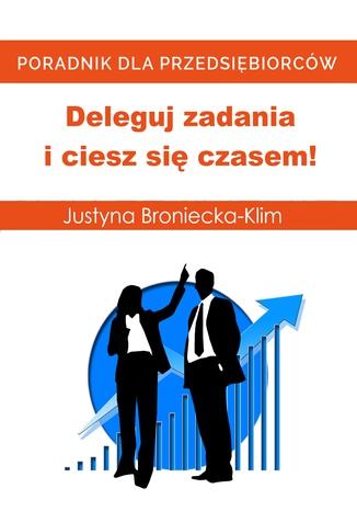 Okładka książki Deleguj zadania i ciesz się czasem!