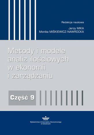 Okładka książki/ebooka Metody i modele analiz ilościowych w ekonomii i zarządzaniu. Część 9