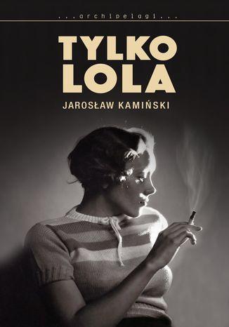 Okładka książki/ebooka Tylko Lola