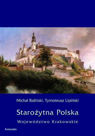 Okładka książki/ebooka Starożytna Polska. Województwo Krakowskie
