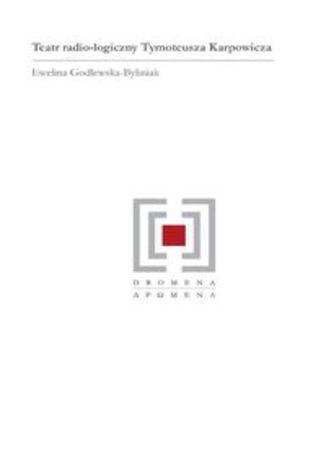 Okładka książki Teatr radio-logiczny Tymoteusza Karpowicza