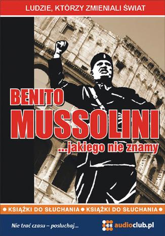Okładka książki/ebooka Benito Mussolini.. Jakiego nie znamy