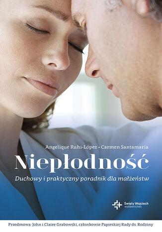 Okładka książki/ebooka Niepłodność. Duchowy i praktyczny poradnik dla małżeństw
