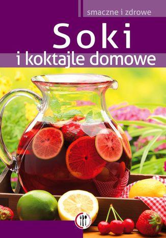 Okładka książki/ebooka Soki i koktajle