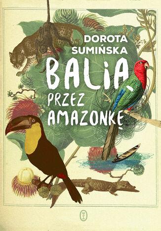 Okładka książki/ebooka Balią przez Amazonkę