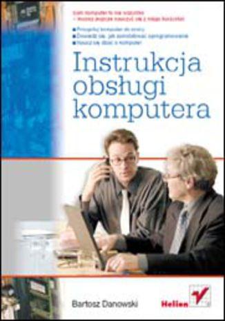 Okładka książki Instrukcja obsługi komputera