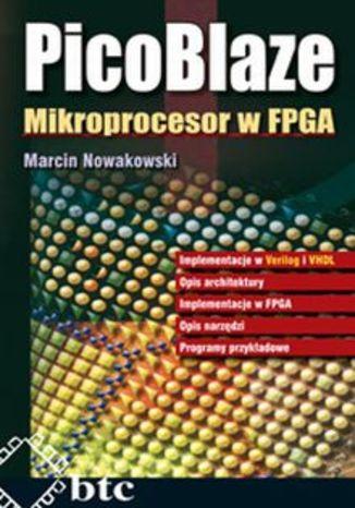 Okładka książki/ebooka PicoBlaze. Mikroprocesor w FPGA