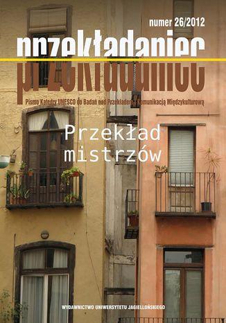 Okładka książki/ebooka Przekładaniec, nr 26. Przekład mistrzów