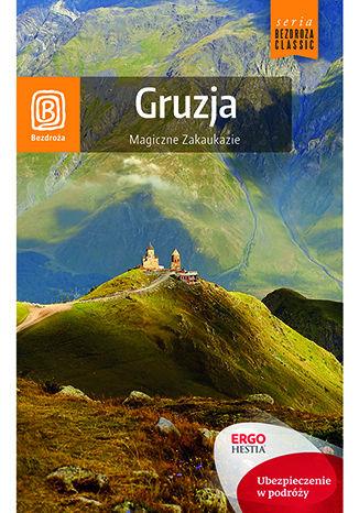 Okładka książki/ebooka Gruzja. Magiczne Zakaukazie. Wydanie 1