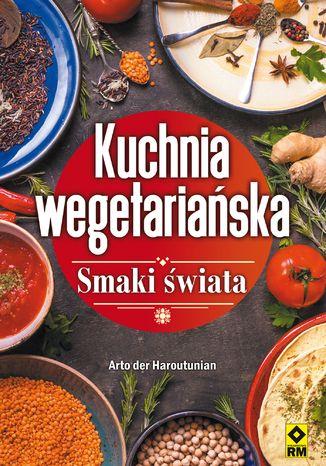 Okładka książki/ebooka Kuchnia wegetariańska. Smaki świata