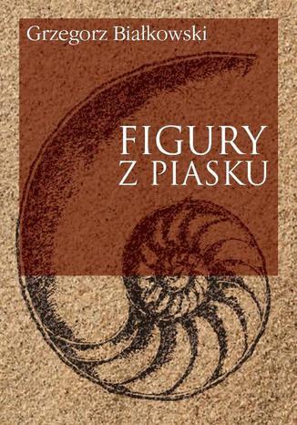 Okładka książki/ebooka Figury z piasku