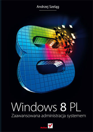 Okładka książki/ebooka Windows 8 PL. Zaawansowana administracja systemem