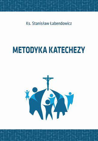 Okładka książki/ebooka Metodyka katechezy