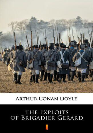 Okładka książki/ebooka The Exploits of Brigadier Gerard