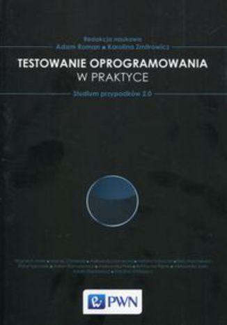 Okładka książki Testowanie oprogramowania w praktyce. Studium przypadków 2.0