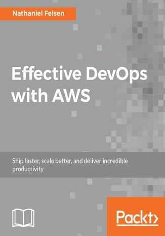 Okładka książki/ebooka Effective DevOps with AWS