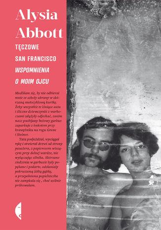 Okładka książki/ebooka Tęczowe San Francisco. Wspomnienia o moim ojcu