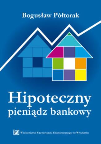 Okładka książki/ebooka Hipoteczny pieniądz bankowy