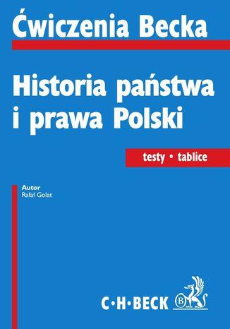 Okładka książki/ebooka Historia państwa i prawa Polski. Testy. Tablice
