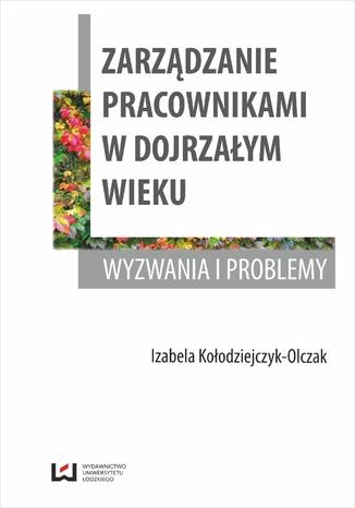 Okładka książki/ebooka Zarządzanie pracownikami w dojrzałym wieku. Wyzwania i problemy