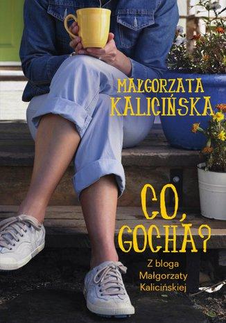 Okładka książki/ebooka Co, Gocha?