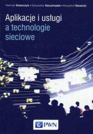 Okładka książki/ebooka Aplikacje i usługi a technologie sieciowe
