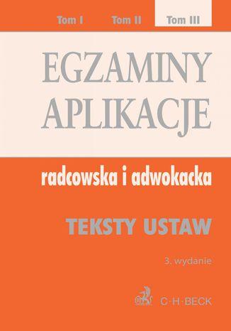 Okładka książki/ebooka Egzaminy. Aplikacje radcowska i adwokacka. Tom 3