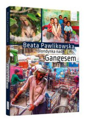 Okładka książki Blondynka nad Gangesem