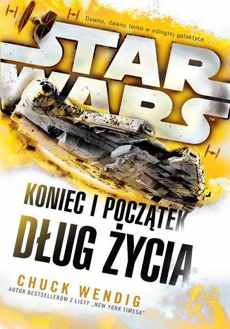 Okładka książki/ebooka Star Wars. Koniec i początek. Dług życia