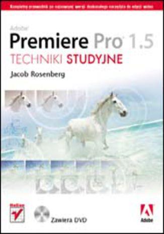 Okładka książki Adobe Premiere Pro 1.5. Techniki studyjne
