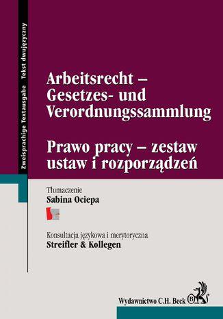 Okładka książki/ebooka Arbeitsrecht -Gesetzes- und Verordnungssammlung Prawo pracy - zestaw ustaw i rozporządzeń